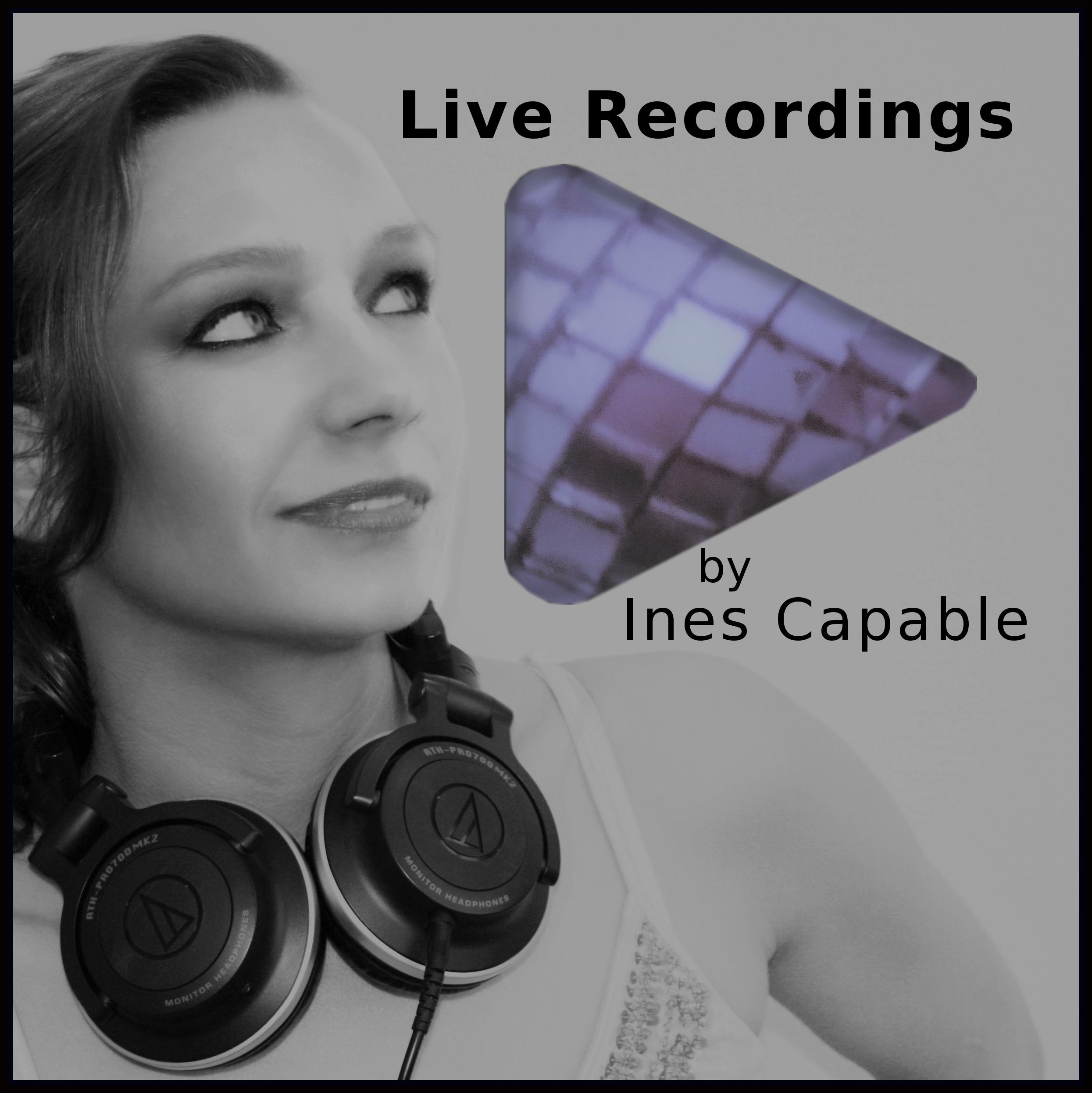 LiveRecordings by Ines Capable
